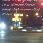 Super Storm Sandy-12 Days Without Power: What Worked and What Didn't