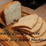 Hearty Country White Bread made in a Bread Machine