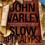 A Book Review of Slow Apocalypse by John Varley