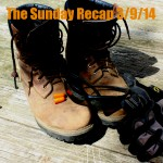 The Sunday Recap 3/9/14