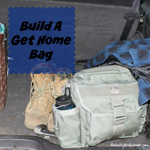 Build a get home bag the backyard pioneer for Get a home built